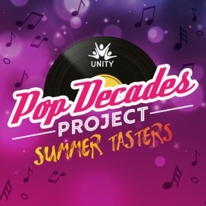 Pop Decades Summer Tasters with Unity Choir by The Singing Elf